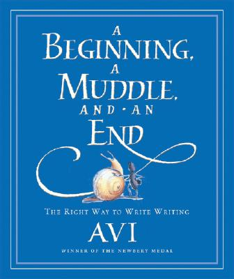A Beginning, a Muddle, and an End By Avi/ Tusa, Tricia (ILT)