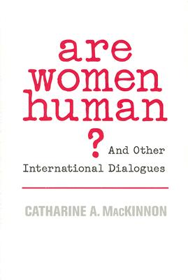 Are Women Human? By MacKinnon, Catharine A.